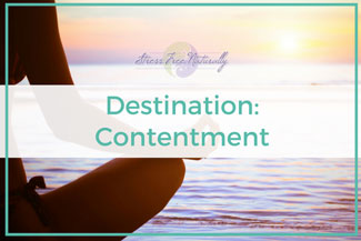 09 Destination: Contentment – Being Okay with Being Okay