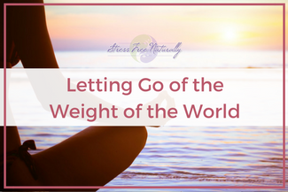 10 Letting Go of the Weight of the World