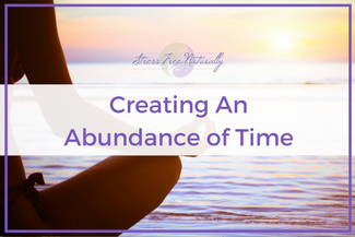 19 Creating an Abundance of Time
