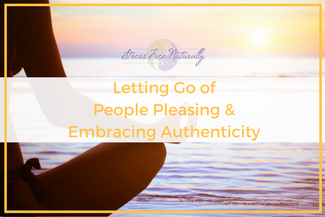 24 Letting Go of People Pleasing & Embracing Your Authenticity