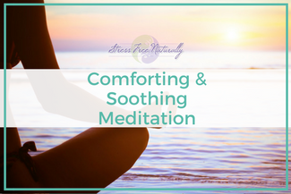 27 Comforting & Soothing Meditation