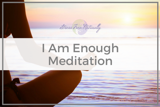 35 I Am Enough Meditation