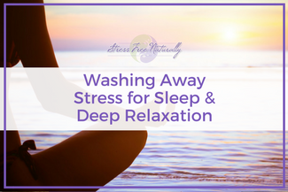 37 Washing Away Stress for Sleep & Deep Relaxation