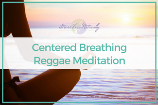 39 Centered Breathing Reggae Meditation