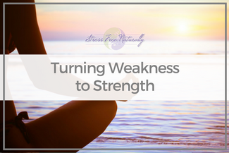 41 Turning Weakness to Strength