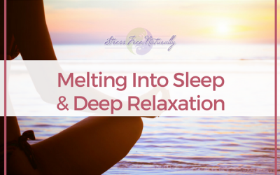 52: Melting Into Sleep & Deep Relaxation