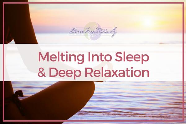 52: Melting Into Sleep & Deep Relaxation