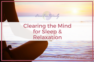 28: Clearing the Mind for Sleep & Relaxation