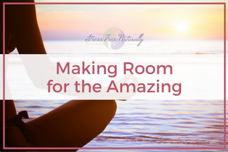 34: Making Room for the Amazing