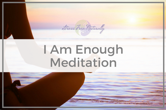 35: I Am Enough Meditation