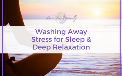 37: Washing Away Stress for Sleep & Deep Relaxation
