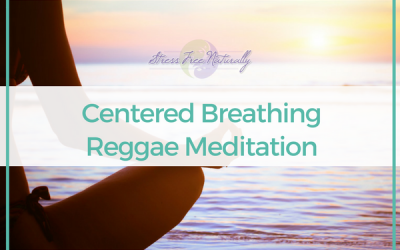 39: Centered Breathing Reggae Meditation