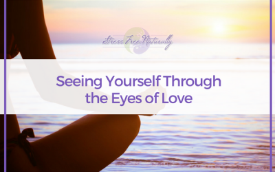 43: Seeing Yourself Through the Eyes of Love