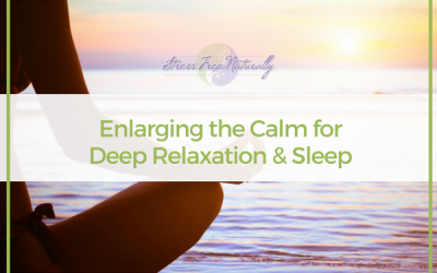 44: Enlarging the Calm for Deep Relaxation and Sleep