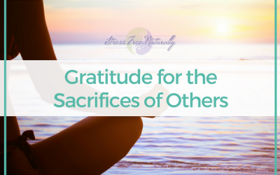 58 – Gratitude for the Sacrifices of Others